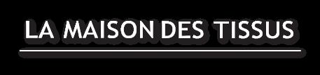 lien page d'accueil de la maisondestissus.fr